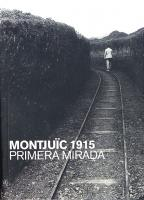 Montjuich 1915, primera mirada